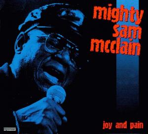 CCD 11058 Mighty Sam McCLain - Joy And Pain - Live In Europe '97