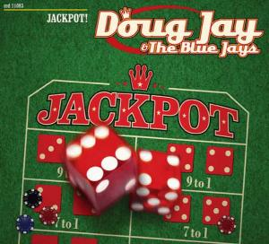 CCD 11083 Doug Jay & The Blue Jays - Jackpot!