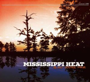 CCD 11085 Mississippi Heat - Glad You're Mine
