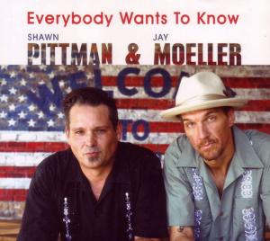 CD CCD 11111 Shawn Pittman & Jay Moeller - Everybody Wants To Know