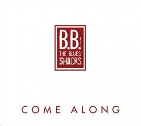 B.B. & The Blues Shacks Come Along