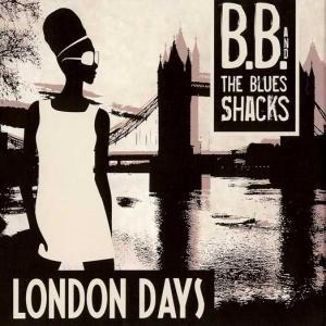CCA 1100 B.B. & The Blues Shacks - London Days