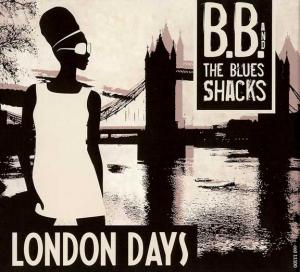 CCD 11100 B.B. & The Blues Shacks - London Days