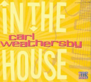 CCD 11078 Carl Weathersby - In The House – Live At Lucerne Vol.5