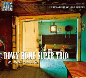 CCD 11081 Down Home Super Trio - In The House – Live At Lucerne Vol.6