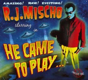 CCD 11087 R.J. Mischo - He Came To Play